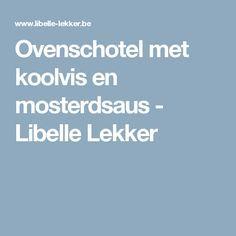Ovenschotel met koolvis en mosterdsaus - Libelle Lekker Dinner, Dining, Food Dinners