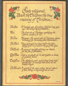 Teach the Children The True Meaning of Christmas from Sunday Expressions from Diamond Potential.  Great story to tie Santa & Christ into the holiday.  Can create ornaments or activities to go along with the story.  Print & frame.  Shares the meaning of the star, the color red, fir tree, the bell, the candle, gift bow, candy cane & wreath.