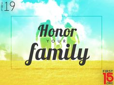 Exodus 20:12:  Honor your father and your mother, that your days may be long in the land that the Lord your God is giving you.....  First15.org: Loving family....great daily devotionals at this web site>>>>punch picture for article