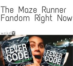 The fever code will be the book in the maze runner series! It will come out in 2016 I can't wait Maze Runner Trilogy, Maze Runner Cast, Maze Runner The Scorch, Maze Runner Series, I Love Books, Good Books, This Book, The Fever Code, The Scorch Trials