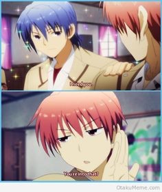 You know the friendship is true when people start to think you're gay for each other. LOL -- Angel Beats