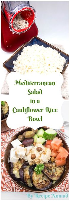The ultimate healthy meal, MediterraneanSaladin a Cauliflower Rice Bowl will keep you full all day! Just add a dollop of humus and some roasted chickpeas!  http://www.recipenomad.com/lebanese-eggplant-in-a-cauliflower-rice-bowl/  Mediterranean Salad in a Cauliflower Rice Bowl | Recipe Nomad