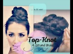 ★ EASY  UNIQUE TOPKNOT BUN TUTORIAL WITH FOUR {4} STRAND BRAID FOR LONG HAIR | HAIRSTYLES, UPDOS