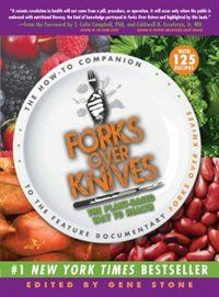 Forks Over Knives: The Plant-Based Way to Health Book by Dr. Caldwell Esselstyn | Trade Paperback | chapters.indigo.ca