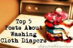 My Top 5 Favorite Posts About Washing Cloth Diapers