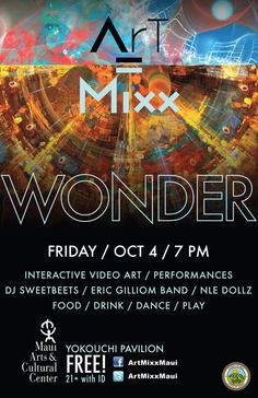 Kahului, HI Enjoy a night of interactive, 21-and-over socializing between artists and audience in a fusion of performing and visual arts. The WONDER edition will focus on the fabulous installation by Wes Bruce, … Click flyer for more >>