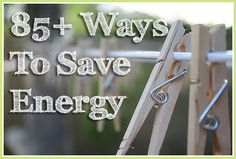 85+ Ways to Save Energy #green #eco