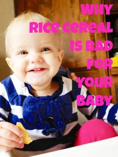 a little bit alarmist (claiming rice cereal is behind childhood obesity and contains poison), but does make some good points.    Why Rice Cereal is Bad For Your Baby at TodaysMama