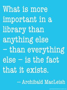 library quote- Archibald MacLeish