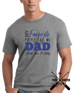 My favorite people call me dad t-shirt, Dad t-shirts, Fathers day t-shirt, Fathers day shirts, Fathers day gift, Personalized t-shirt These SUPER FUN dad t-shirts are perfect for fathers day! ==========================================================================================