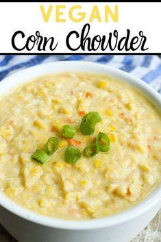 Healthy Corn, Healthy Soup Recipes, Vegetarian Recipes, Happy Healthy, Easy Recipes, Healthy Tips, Bread Recipes, Vegetarian Corn Chowder, Easy Corn Chowder