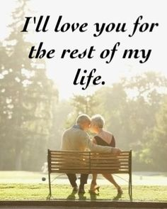 I'll love you for the rest of my life!
