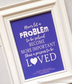 "Visiting Teaching Quote Series: Printable for September 2016 ""Never let a problem to be solved become more important than a person to be loved"" President Monson, Relief Society Printable, VT #mycomputerismycanvas"