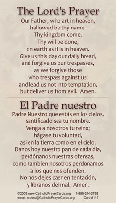 The Lords Prayer, also called the Our Father and the Pater Noster, is a prayer to which Christians give the special veneration they see as due to a prayer taught by Jesus to his disciples. I searched for this on /images Rosary Prayer, Faith Prayer, God Prayer, Prayer Cards, Prayer Wall, Holy Rosary, Faith Bible, Our Father In Spanish, Catholic Prayers In Spanish
