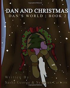 Dan and Christmas (Dans World) (Volume 2) by Sasha George http://www.amazon.com/dp/1519379439/ref=cm_sw_r_pi_dp_.x9xwb0HQ2VGF