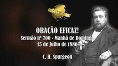 Oração Eficaz! - Sermão nº 700 - C. H. Spurgeon