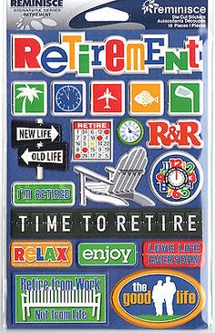 Reminisce 3-D Multi-Layered Stickers-RETIREMENT scrapbooking THE GOOD LIFE