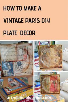 HOW TO MAKE A VINTAGE PARIS DIY PLATE DECOR BY MIABO ENYADIKE #CRAFT #ART #PARIS Easy Art Projects, Arts And Crafts Projects, Easy Sewing Projects, Sewing Projects For Beginners, Vintage Crockery, Diy Ideas, Decor Ideas, Craft Art, Vintage Paris
