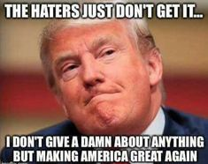 No matter what he does, it will never be enough for the ones that hate.