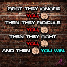 First They Ignore You, Then They Ridicule You, Then They #Fight You, And Then You #Win. http://aashana.com