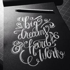 Big dreams and hard work! #handdrawn #handlettering