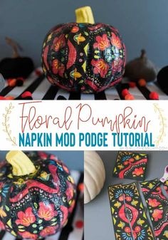 Floral pumpkin Mod Podge craft, inspired by the Day of the Dead. This Mod Podge pumpkin is made with napkins and can be customized to your style! Halloween Projects, Diy Halloween Decorations, Fall Projects, Thanksgiving Decorations, Halloween Ideas, Diy Projects, Holidays Halloween, Halloween Crafts, Halloween Sewing
