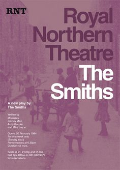 This print is one in a series of four theatre posters that shows what might have happened if The Smiths had been playwrights instead of