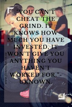 """""""You can't cheat the grind. It knows how much you have invested, it won't give you anything you haven't worked for.""""- Uknown"""