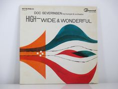 Charles Murphy Record Album Design Doc Severinsen His Trumpet And Orchestra: High-Wide And Wonderful via studiofonic on Etsy,. Vinyl Cover, Cover Art, Lp Cover, Doc Severinsen, Cd Album Covers, Music Covers, Book Covers, Abstract Art Images, Cd Artwork