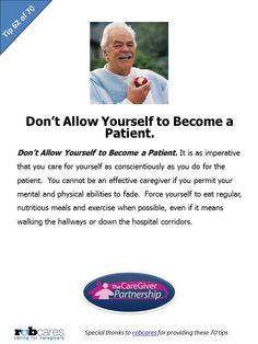 Tip 62 of 70 Tips for Caregivers  http://www.caregiverpartnership.com/