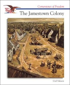 This illustration-filled text explains how Jamestown was chosen as the site for the first English colony in North America, the problems the early settlers faced Jamestown Colony, Plymouth Colony, Old Dominion, Senior Trip, Hero's Journey, My Family History, Colonial America, Colonial Williamsburg, American Revolution