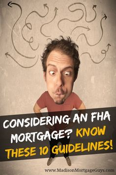 FHA Mortgage Guidelines to Follow: https://www.madisonmortgageguys.com/fha-guidelines/