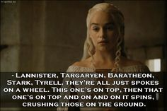 TV Quotes: Game of Thrones - Quote - Just spokes on a wheel