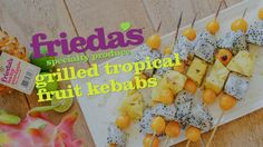 Frieda's Quick Bite: Dragon fruit, cape gooseberries, and baby pineapple get caramelized on the grill then drizzled with a zesty key lime-honey sauce.