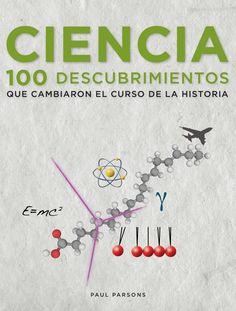 Este libro informativo, ameno e estimulante presenta cen dos descubrimentos científicos máis revolucionarios, dende a invención de métodos para contar, hai 37.000 anos, ata o Bosón de Higgs. Examínanse e explican transcendentais contribucións como os Principios de Newton, a teoría da evolución, a relatividade e a teoría cuántica, así como inventos familiares pero imprescindibles, como os raios X, o láser e os ordenadores