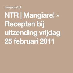 NTR   Mangiare! » Recepten bij uitzending vrijdag 25 februari 2011