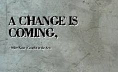 Change is coming.           ttps://www.youtube.com/embed/DCcZTRpkssU