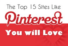Top 15 Sites Like Pinterest You Will Love