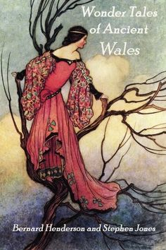 Wonder Tales of Ancient Wales: Celtic Myth and Welsh Fairy Folklore by Bernard Henderson,http://www.amazon.com/dp/1880954176/ref=cm_sw_r_pi_dp_WdaDtb07GT8XV2R6