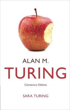 Alan M. Turing / Sara Turing ; with a foreword by Martin Davis ; with an afterword by John Turing