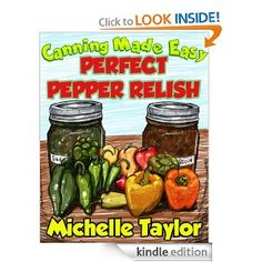 Canning Made Easy - Perfect Pepper Relish