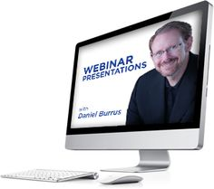 Daniel Burrus Webinar Presentations  Bring the power of Daniel Burrus' live keynote presentations to your meeting or conference with an audio or video webinar.