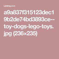 a9a837f315123dec19b2de74bd3893ce--toy-dogs-lego-toys.jpg (236×235)