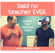 """Said No Teacher Ever"" is Super Funny Because it's All True"