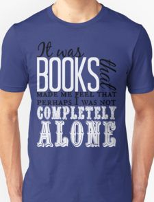"""""""It was books. . ."""" Will Quote T-Shirt"""