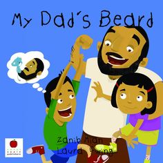 My Dad's Beard by Zanib Mian & Laura Ewing Islamic Books For Kids, Roses Book, Muslim Family, Local Library, Great Books, Scooby Doo, Camel, Pikachu, Dads