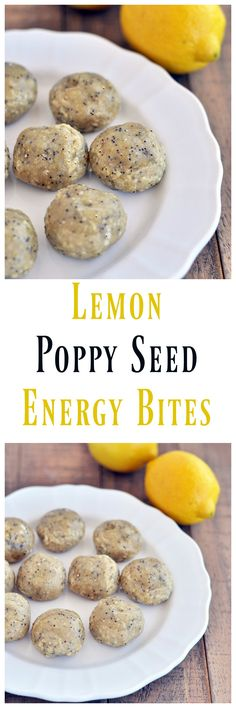 Lemon Poppy Seed Energy Bites 1 1/4 cups raw cashews 1/4 cup cashew butter 1/4 cup maple syrup Juice from 1 small lemon 1 tsp lemon zest 1 1/2 tsp poppy seeds Read more at http://mywholefoodlife.com/2017/02/21/lemon-poppy-seed-energy-bites/#5y7mYveX3kOGmfEW.99