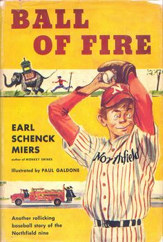 Ball of Fire, written by Earl Schenck Miers, illustrated by Paul Galdone
