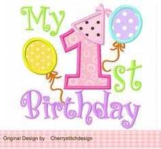 My 1st birthday for girls Applique 4x4 5x7 by CherryStitchDesign, $2.99