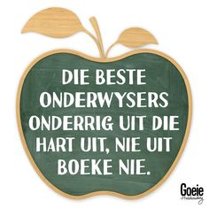 Afrikaans, Meant To Be, Teaching, Words, Quotes, Quotations, Learning, Education, Qoutes